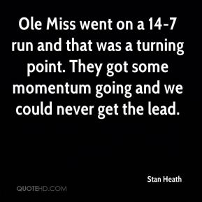 Ole Miss went on a 14-7 run and that was a turning point. They got some momentum going and we could never get the lead.