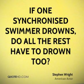 If one synchronised swimmer drowns, do all the rest have to drown too?