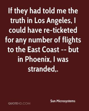 If they had told me the truth in Los Angeles, I could have re-ticketed for any number of flights to the East Coast -- but in Phoenix, I was stranded.