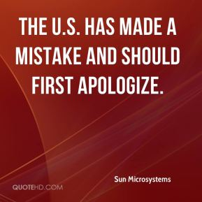 The U.S. has made a mistake and should first apologize.