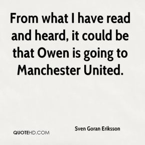 From what I have read and heard, it could be that Owen is going to Manchester United.
