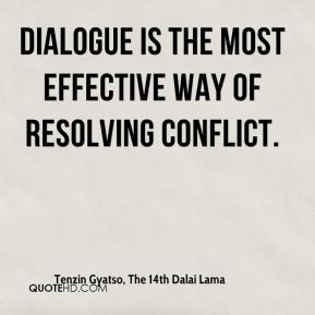 Dialogue is the most effective way of resolving conflict.