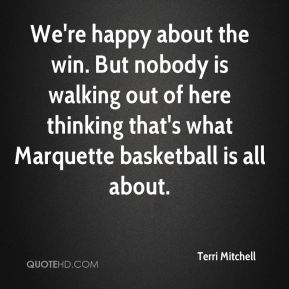 We're happy about the win. But nobody is walking out of here thinking that's what Marquette basketball is all about.