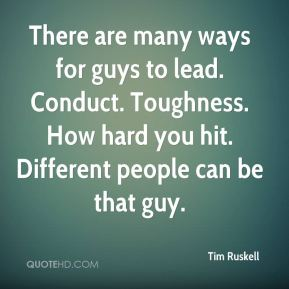 There are many ways for guys to lead. Conduct. Toughness. How hard you hit. Different people can be that guy.