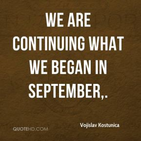 We are continuing what we began in September.