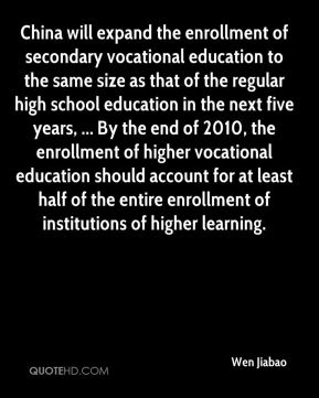 China will expand the enrollment of secondary vocational education to the same size as that of the regular high school education in the next five years, ... By the end of 2010, the enrollment of higher vocational education should account for at least half of the entire enrollment of institutions of higher learning.