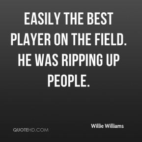 Willie Williams  - easily the best player on the field. He was ripping up people.