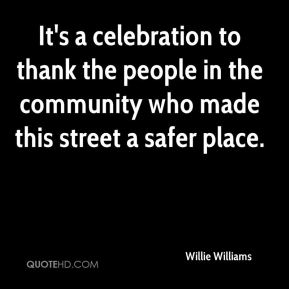 It's a celebration to thank the people in the community who made this street a safer place.