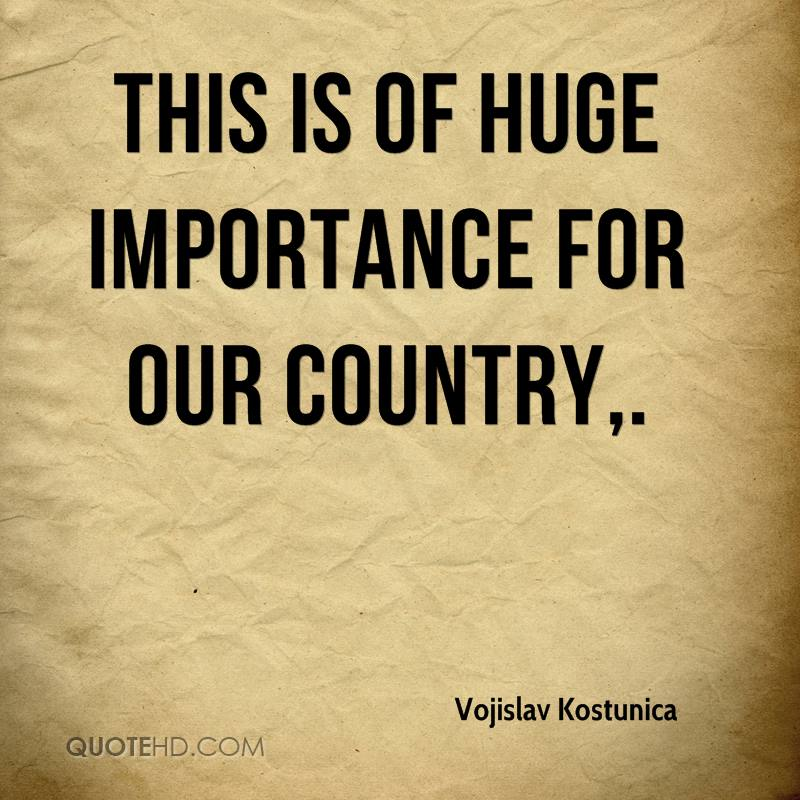 This is of huge importance for our country.