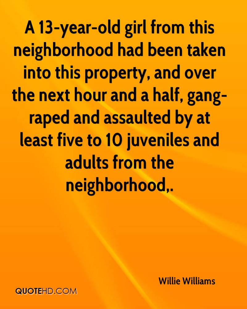 A 13-year-old girl from this neighborhood had been taken into this property, and over the next hour and a half, gang-raped and assaulted by at least five to 10 juveniles and adults from the neighborhood.