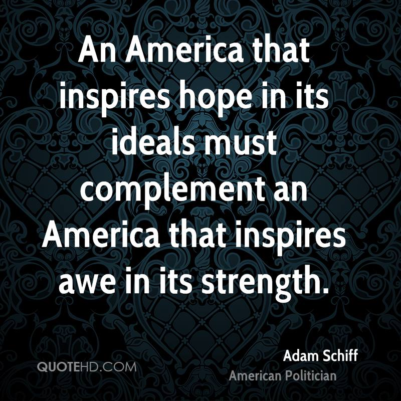 An America that inspires hope in its ideals must complement an America that inspires awe in its strength.