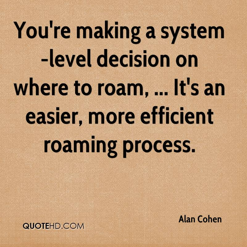 You're making a system-level decision on where to roam, ... It's an easier, more efficient roaming process.