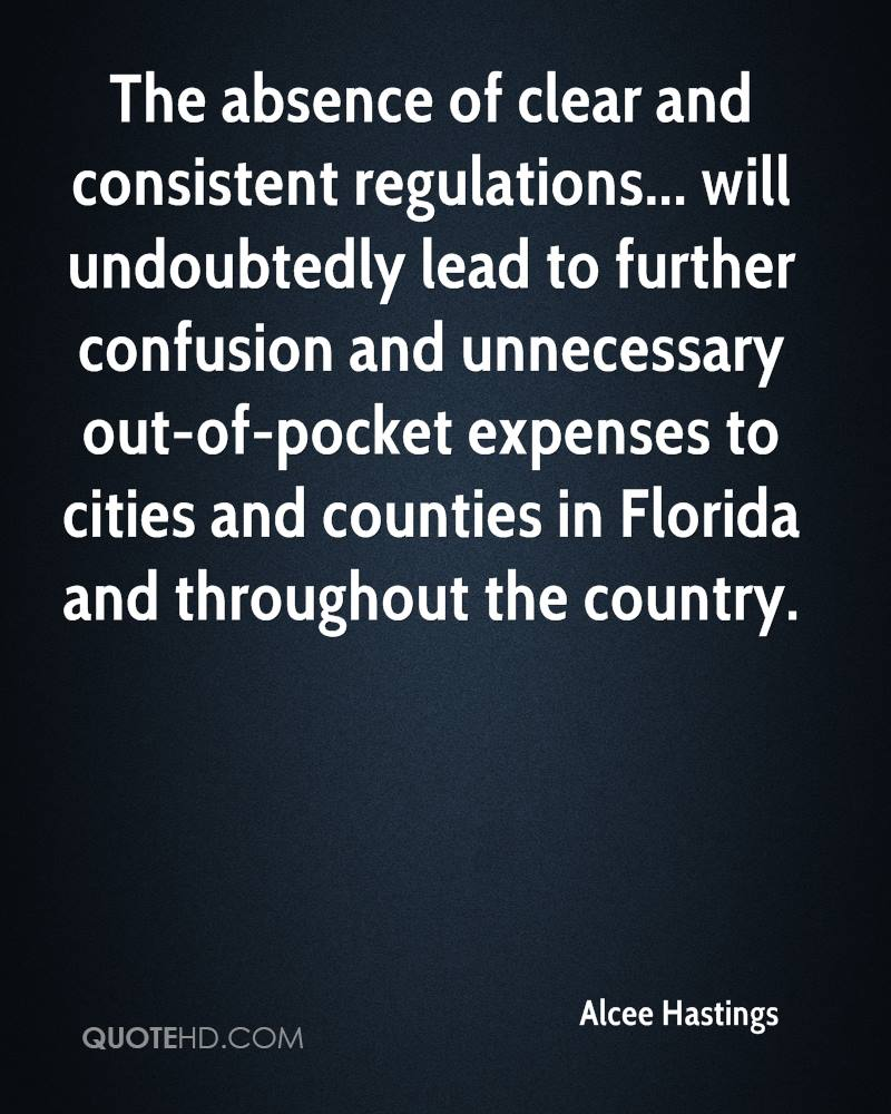 The absence of clear and consistent regulations... will undoubtedly lead to further confusion and unnecessary out-of-pocket expenses to cities and counties in Florida and throughout the country.