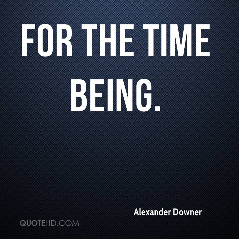 for the time being.