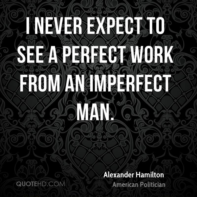 What To Expect On Your Visit Day: Alexander Hamilton Work Quotes