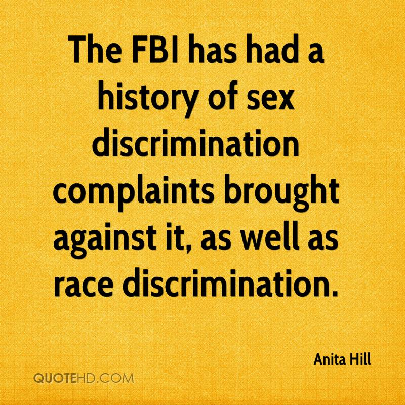 The FBI has had a history of sex discrimination complaints brought against it, as well as race discrimination.
