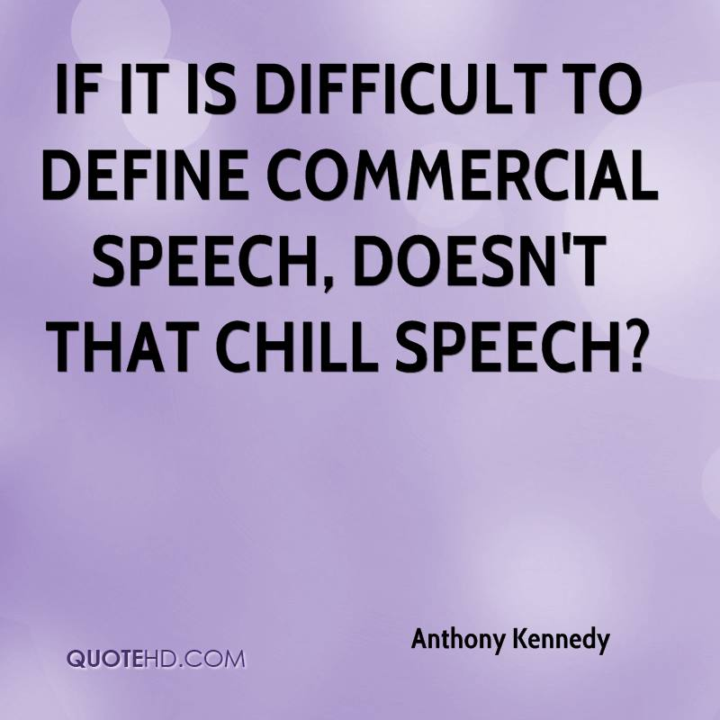 If it is difficult to define commercial speech, doesn't that chill speech?