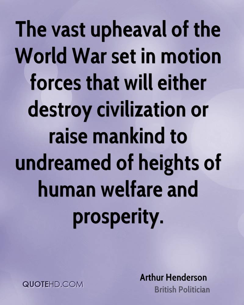 The vast upheaval of the World War set in motion forces that will either destroy civilization or raise mankind to undreamed of heights of human welfare and prosperity.