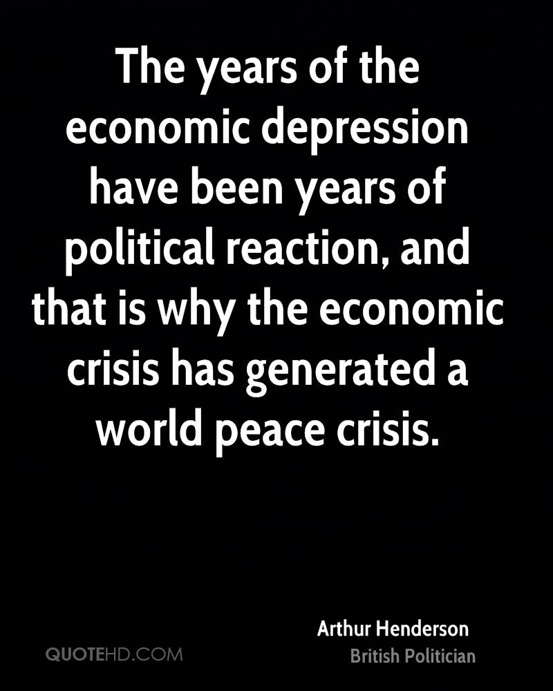 The years of the economic depression have been years of political reaction, and that is why the economic crisis has generated a world peace crisis.