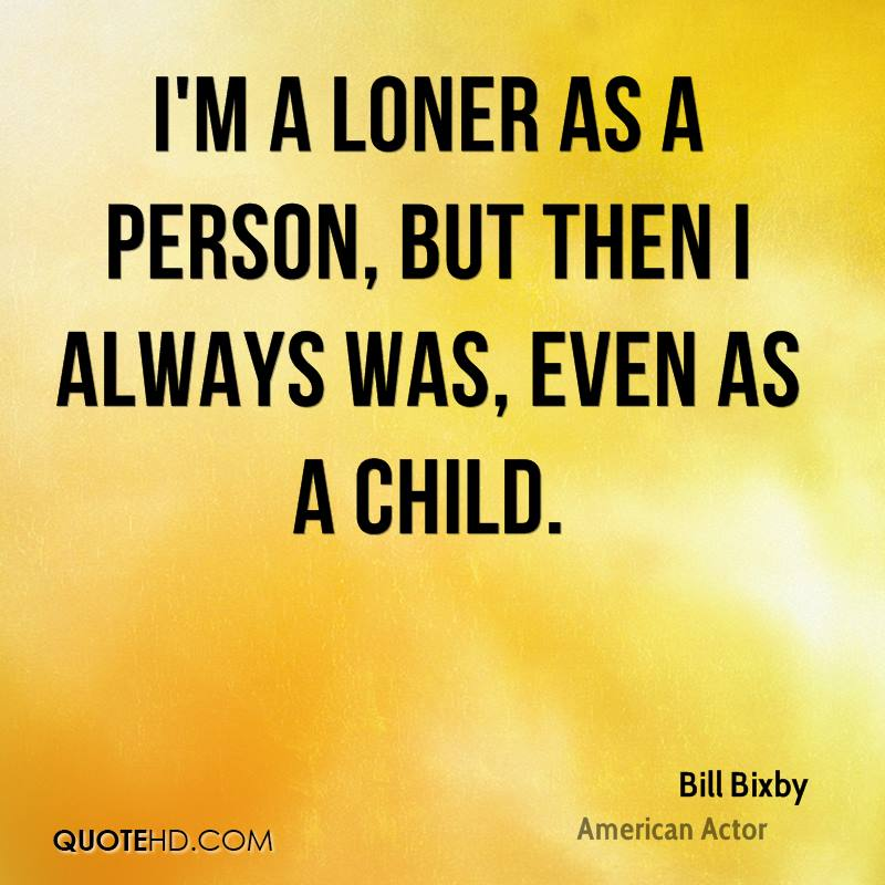 Quotes About Being A Loner. QuotesGram