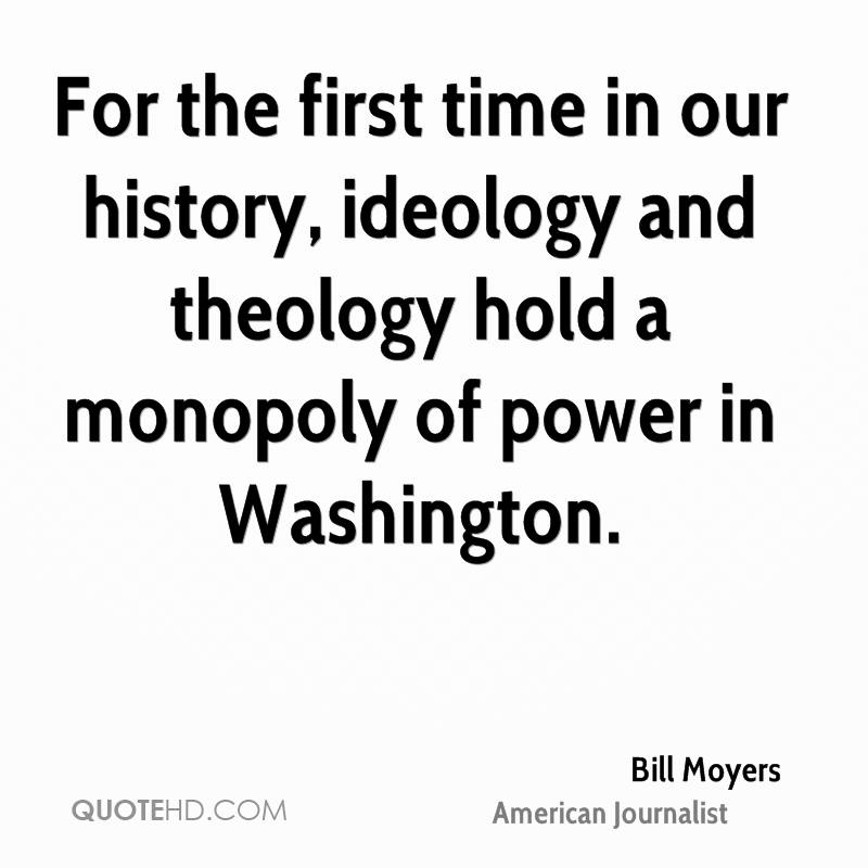 For the first time in our history, ideology and theology hold a monopoly of power in Washington.