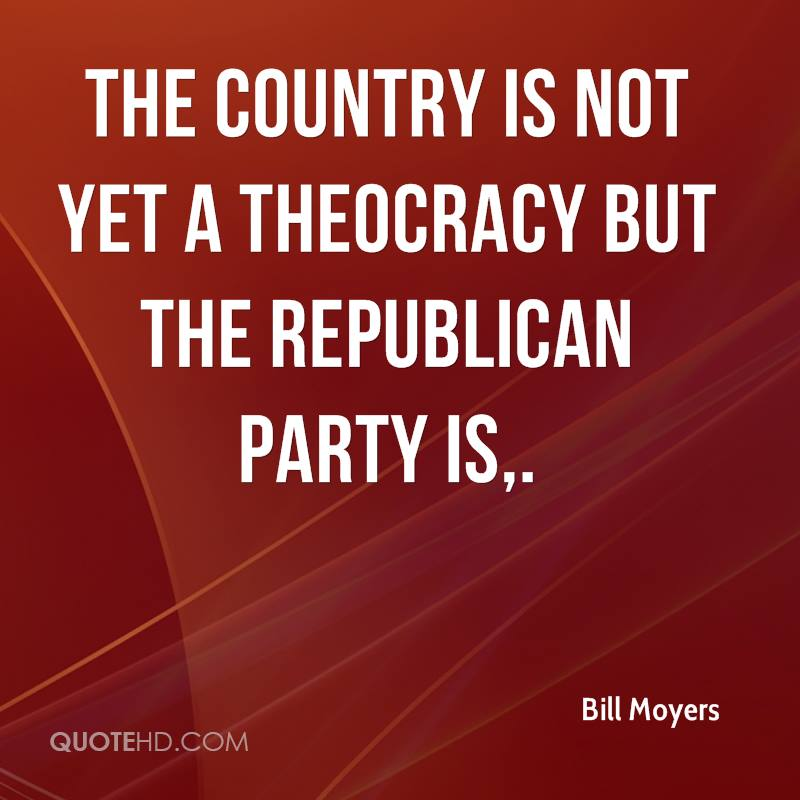 The country is not yet a theocracy but the Republican Party is.