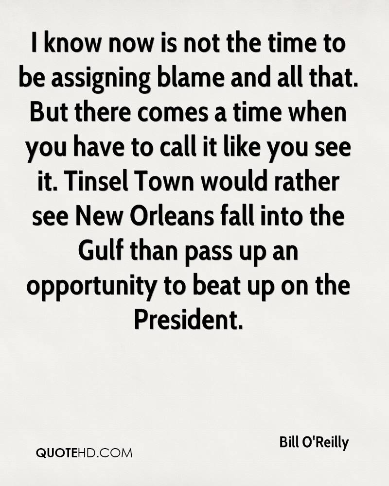 I know now is not the time to be assigning blame and all that. But there comes a time when you have to call it like you see it. Tinsel Town would rather see New Orleans fall into the Gulf than pass up an opportunity to beat up on the President.