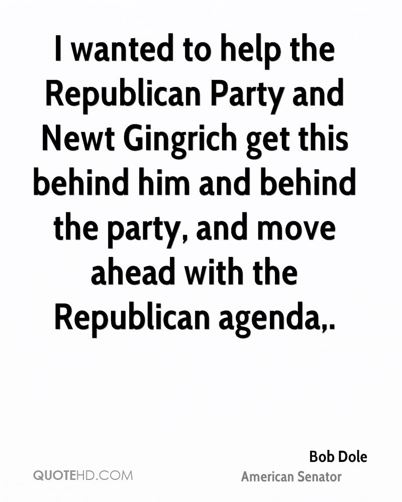 I wanted to help the Republican Party and Newt Gingrich get this behind him and behind the party, and move ahead with the Republican agenda.