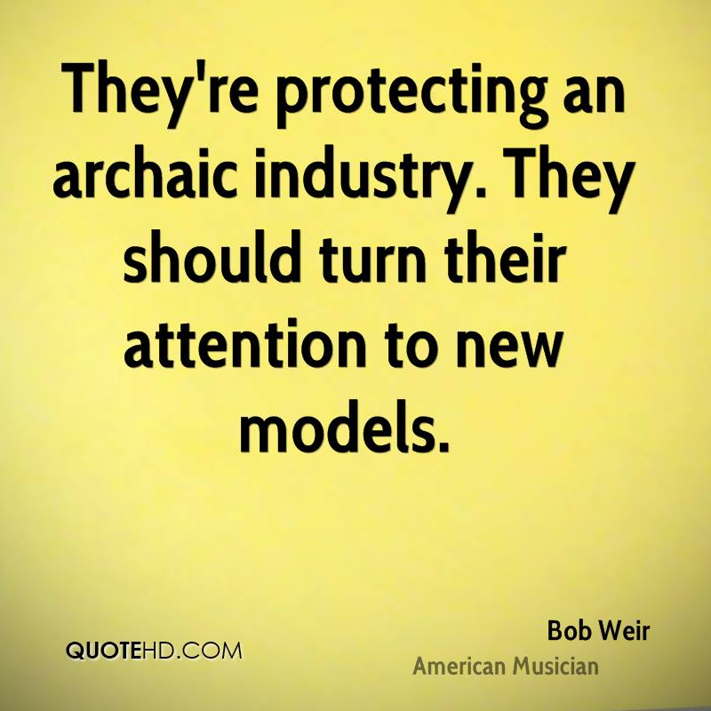 They're protecting an archaic industry. They should turn their attention to new models.