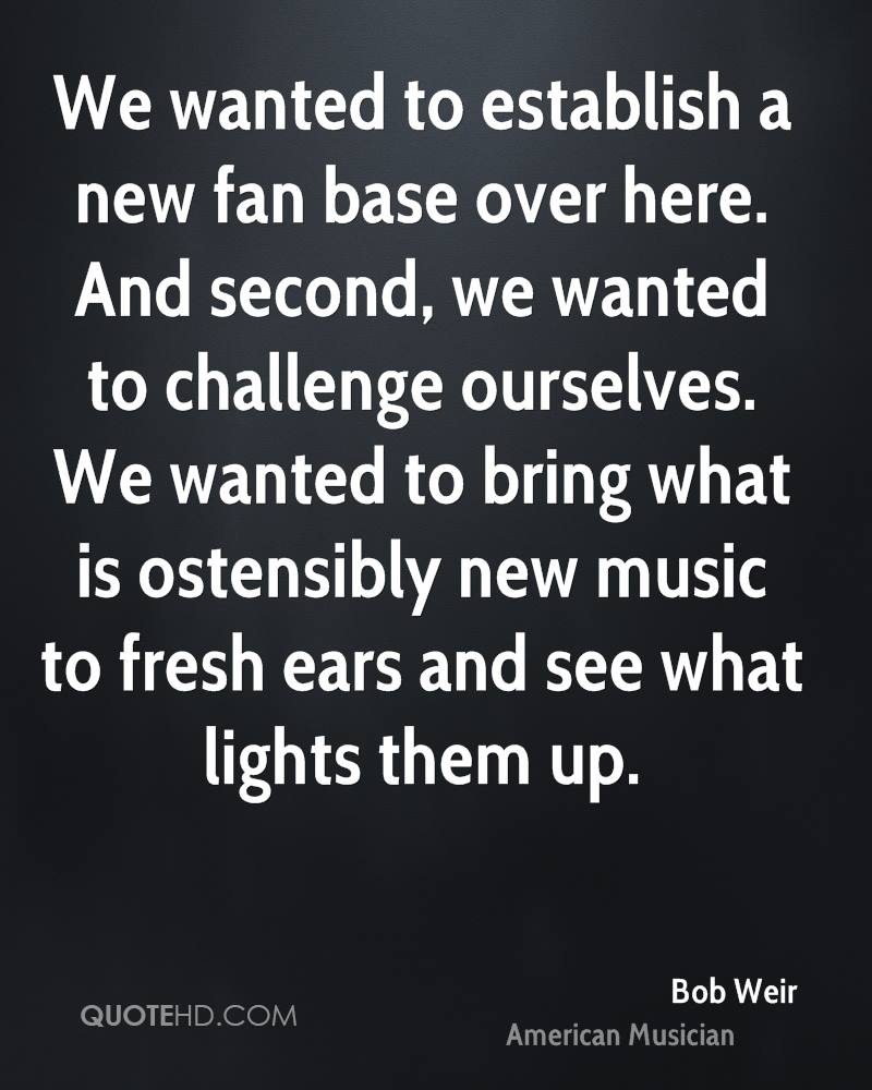 We wanted to establish a new fan base over here. And second, we wanted to challenge ourselves. We wanted to bring what is ostensibly new music to fresh ears and see what lights them up.