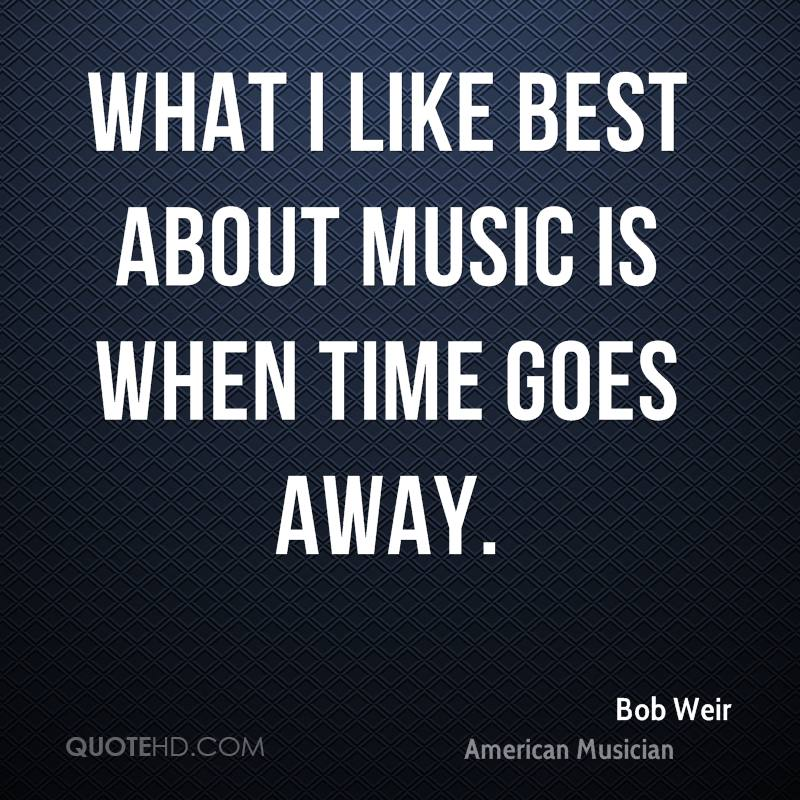 What I like best about music is when time goes away.