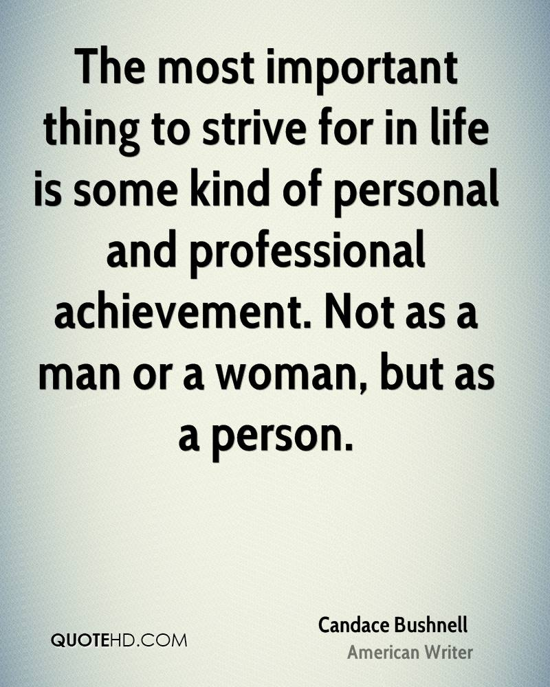 candace bushnell quotes quotehd the most important thing to strive for in life is some kind of personal and professional