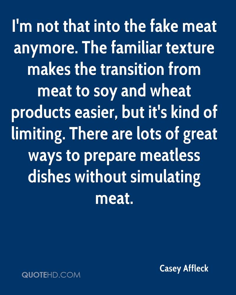 I'm not that into the fake meat anymore. The familiar texture makes the transition from meat to soy and wheat products easier, but it's kind of limiting. There are lots of great ways to prepare meatless dishes without simulating meat.