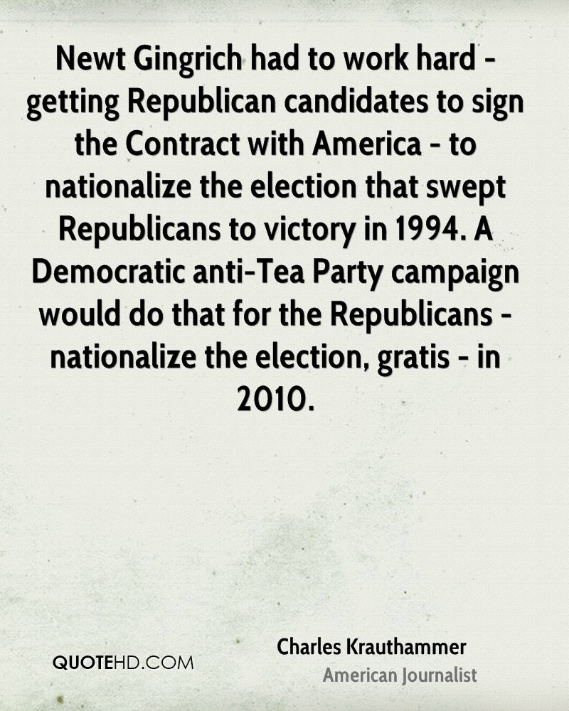Newt Gingrich had to work hard - getting Republican candidates to sign the Contract with America - to nationalize the election that swept Republicans to victory in 1994. A Democratic anti-Tea Party campaign would do that for the Republicans - nationalize the election, gratis - in 2010.