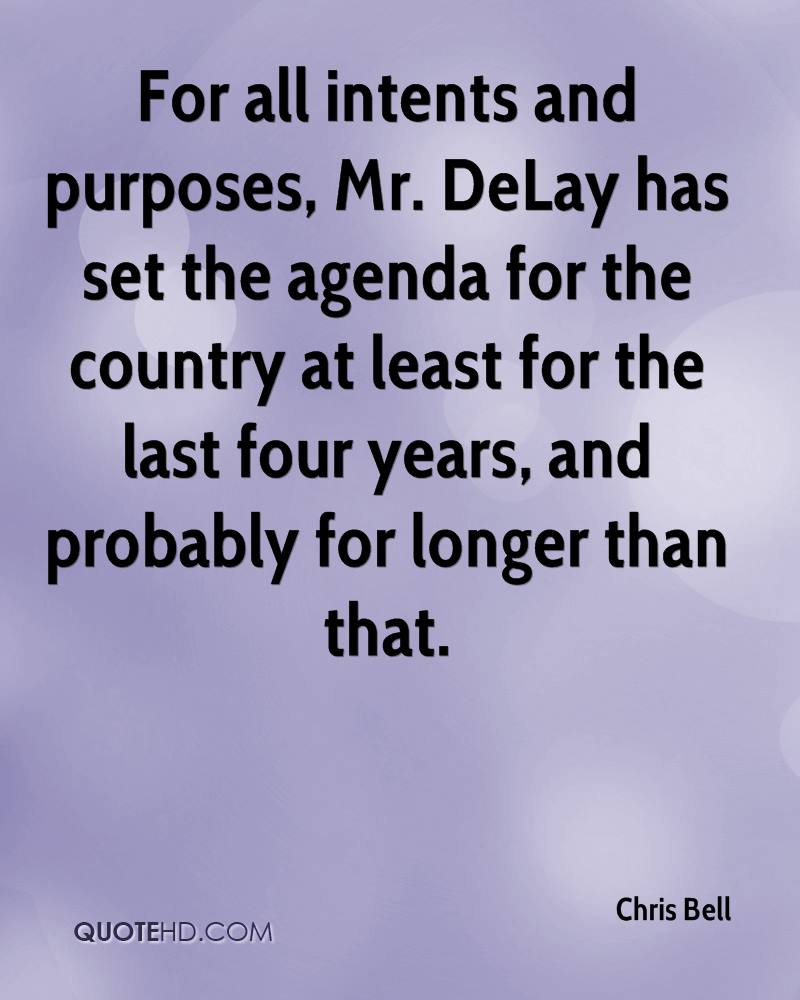 For all intents and purposes, Mr. DeLay has set the agenda for the country at least for the last four years, and probably for longer than that.
