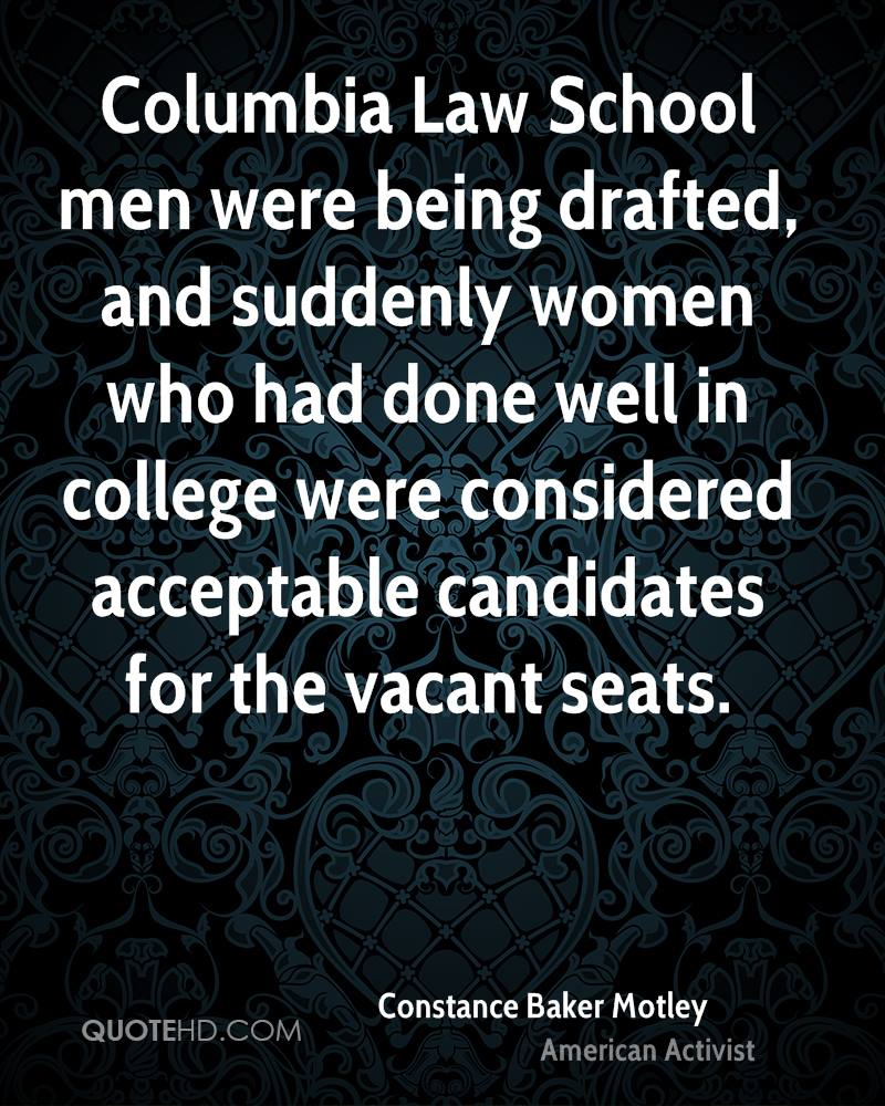 Columbia Law School men were being drafted, and suddenly women who had done well in college were considered acceptable candidates for the vacant seats.