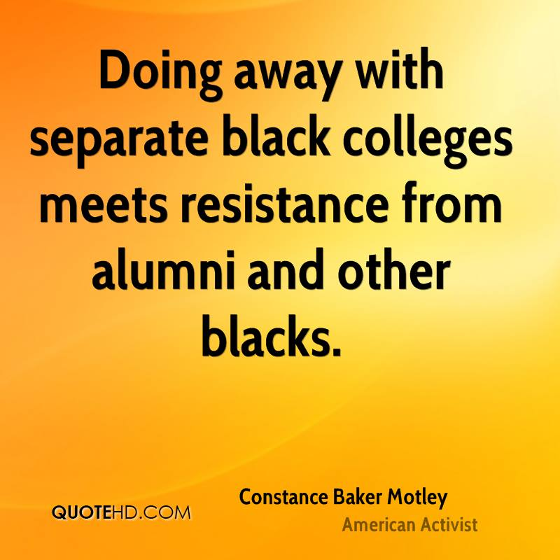 Doing away with separate black colleges meets resistance from alumni and other blacks.