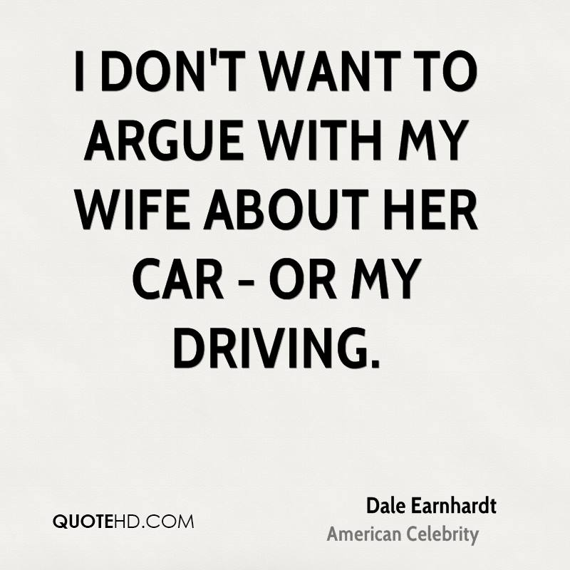 I don't want to argue with my wife about her car - or my driving.