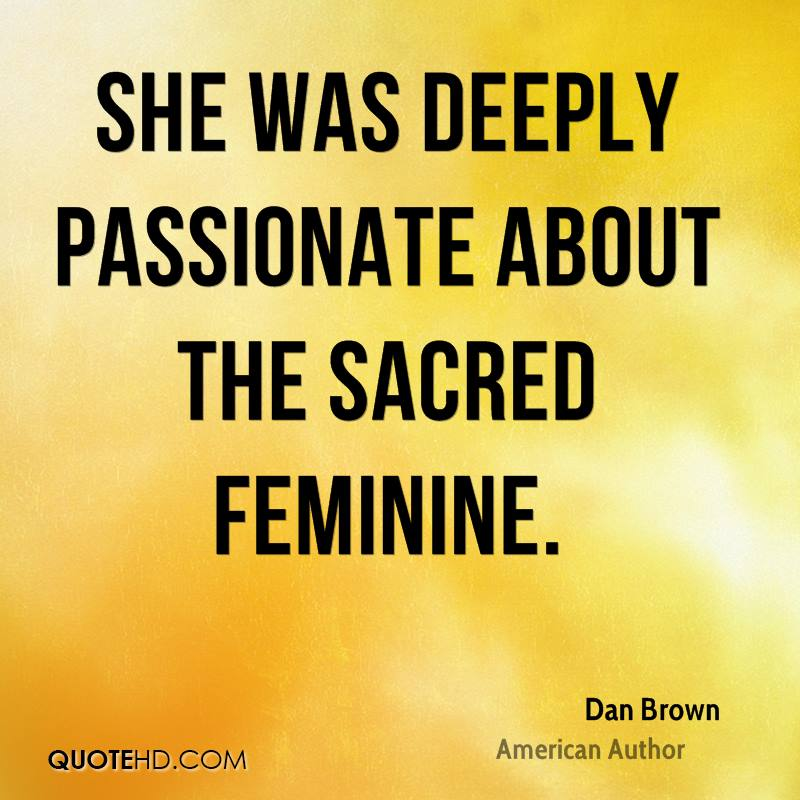 She was deeply passionate about the sacred feminine.