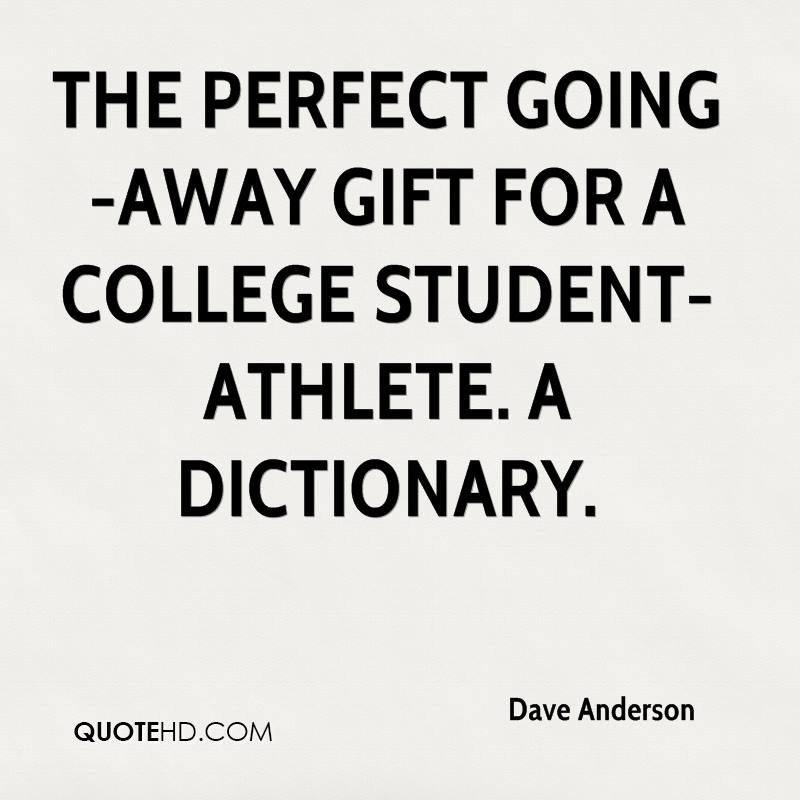The perfect going-away gift for a college student-athlete. A dictionary.