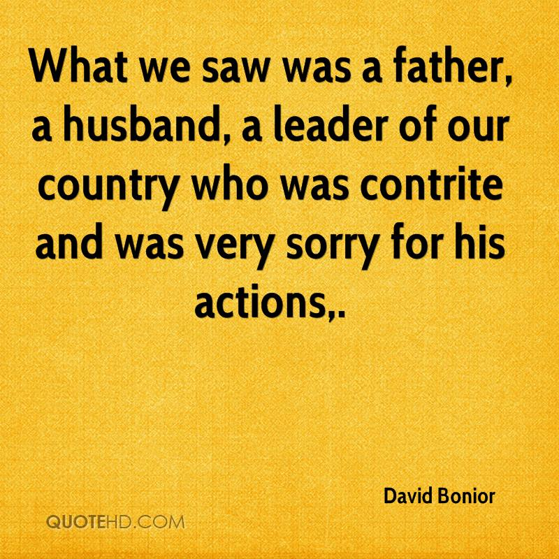 What we saw was a father, a husband, a leader of our country who was contrite and was very sorry for his actions.