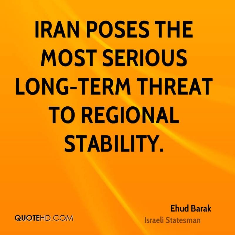 Iran poses the most serious long-term threat to regional stability.