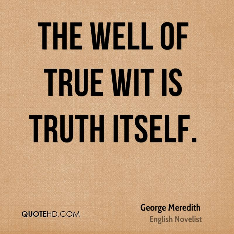 The well of true wit is truth itself.