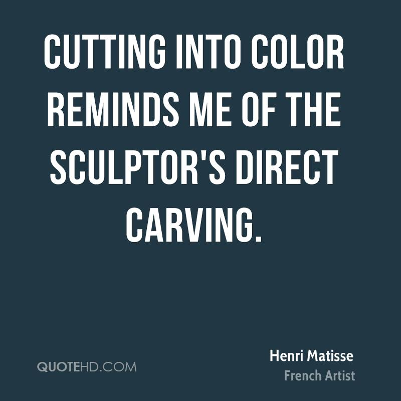 Cutting into color reminds me of the sculptor's direct carving.