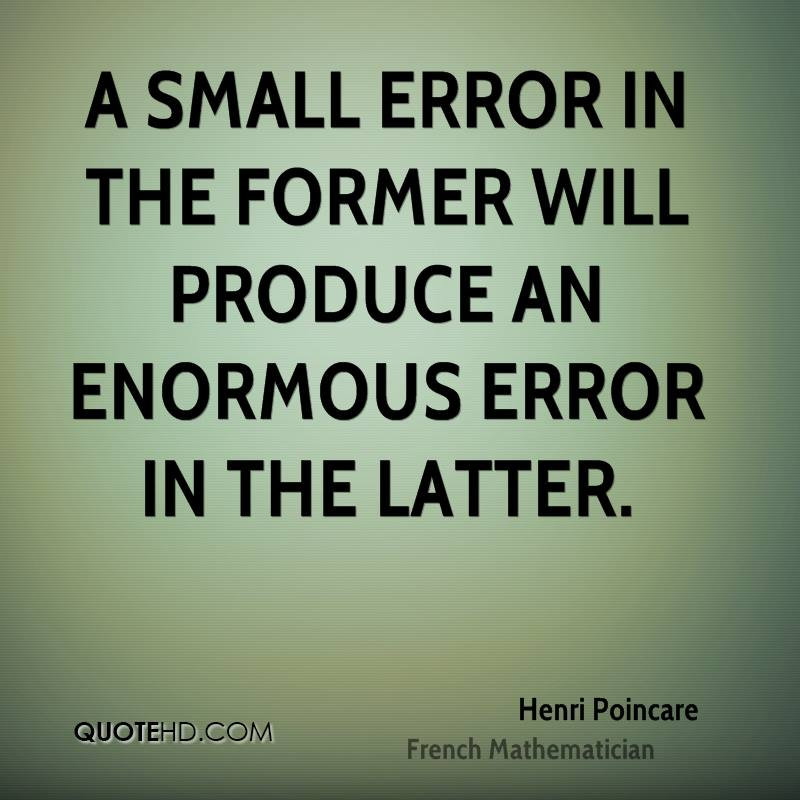 A small error in the former will produce an enormous error in the latter.