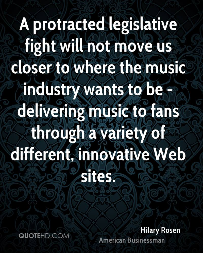 A protracted legislative fight will not move us closer to where the music industry wants to be - delivering music to fans through a variety of different, innovative Web sites.