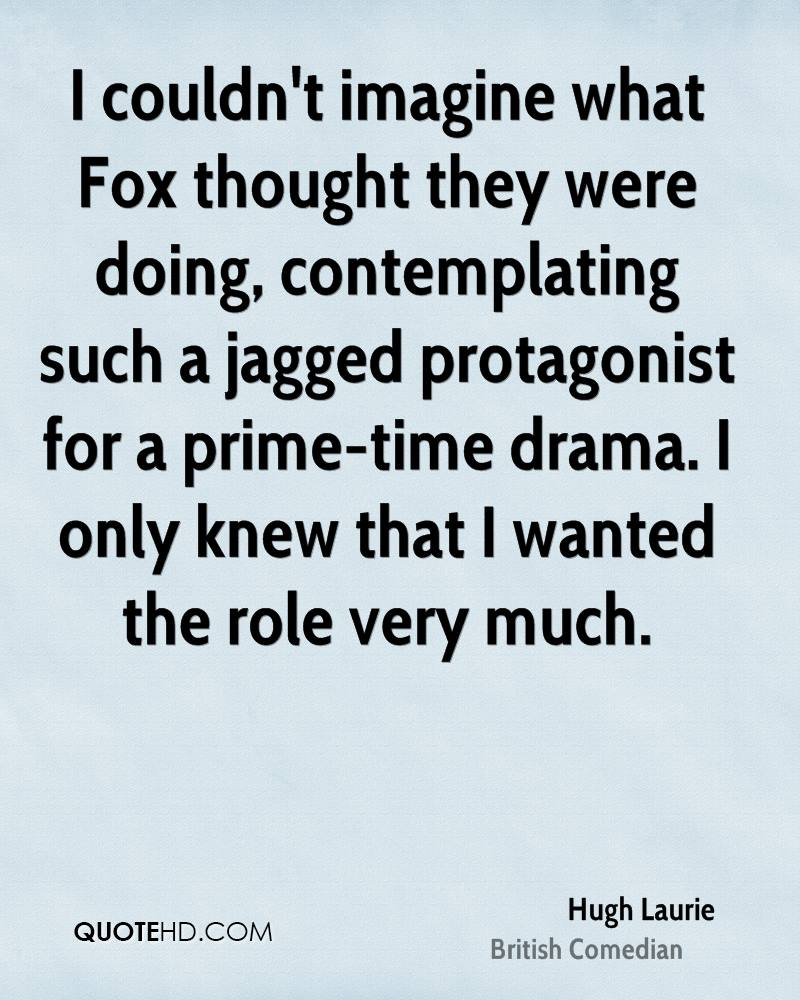 I couldn't imagine what Fox thought they were doing, contemplating such a jagged protagonist for a prime-time drama. I only knew that I wanted the role very much.