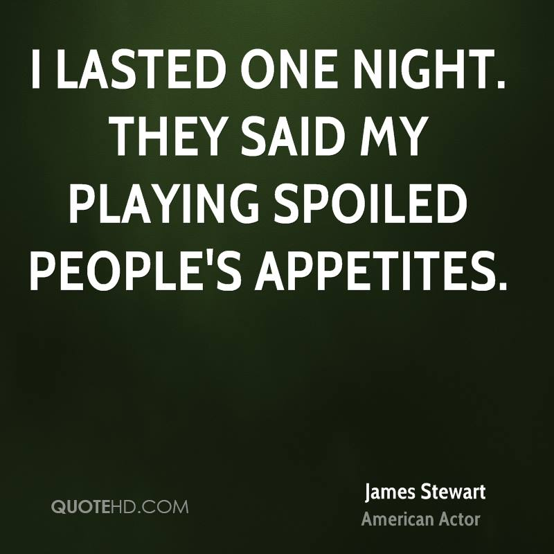 I lasted one night. They said my playing spoiled people's appetites.
