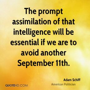 Adam Schiff - The prompt assimilation of that intelligence will be essential if we are to avoid another September 11th.