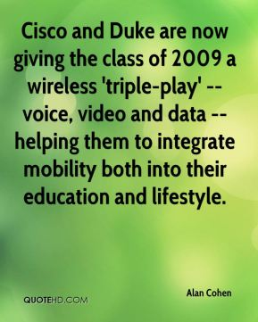 Cisco and Duke are now giving the class of 2009 a wireless 'triple-play' -- voice, video and data -- helping them to integrate mobility both into their education and lifestyle.